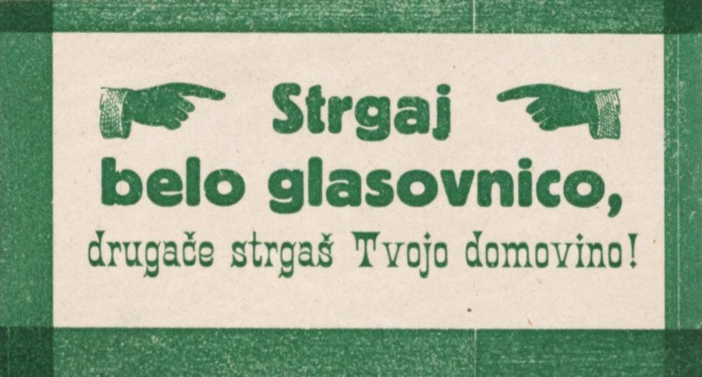 """""""Strgaj belo glasovnico, drugače strgaš tvojo domovino!"""" (""""Zerreiß den weißen Stimmzettel [für Jugoslawien], sonst zerreißt Du Deine Heimat!"""") Flugblatt zur Kärntner Volksabstimmung, 1920."""